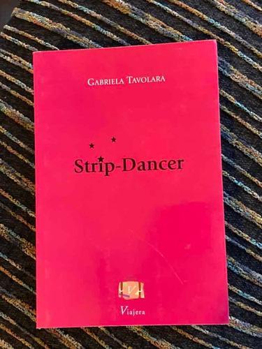 Libro Strip-dancer De Gabriela Tavolara