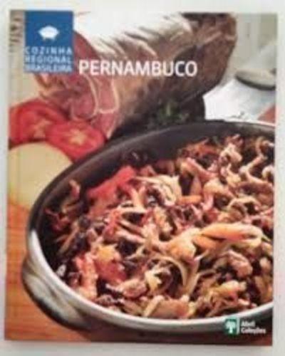 Cozinha Regional Brasileira - Pernambuco Abril Coleções