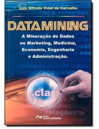 Datamining - A Mineracao De Dados No Marketing, Medicina,