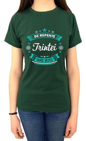 Camiseta De Repente Trintei Duas Vezes 60 Anos