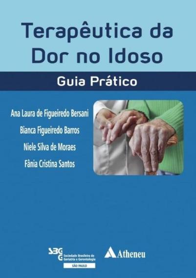 Terapeutica Da Dor No Idoso - Guia Pratico