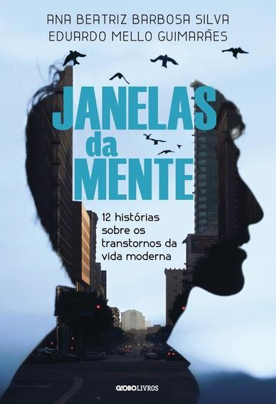 Janelas Da Mente - 12 Histórias Sobre Os Transtornos Da Vid
