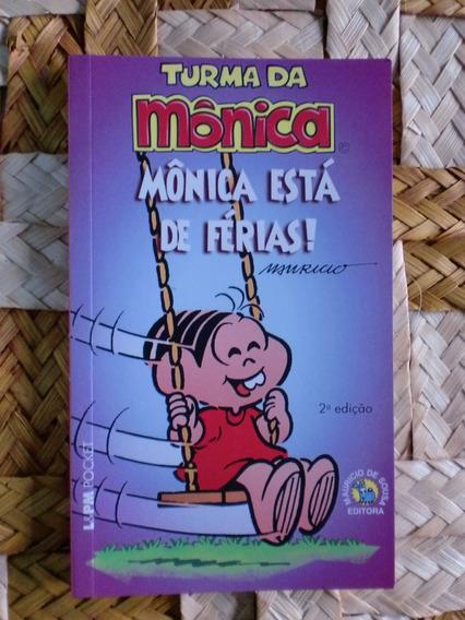 Turma Da Mônica - Mônica Está De Férias!