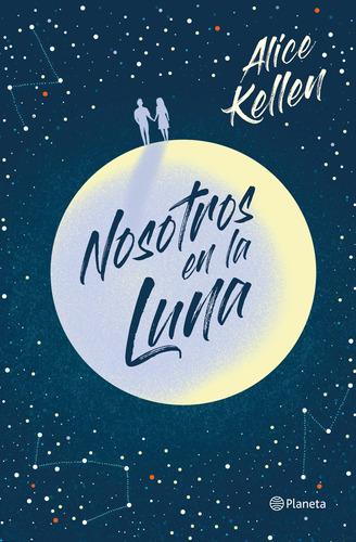 Imagen 1 de 2 de Libro Nosotros En La Luna - Alice Kellen