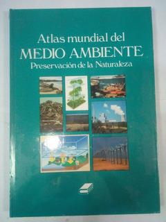 Atlas Mundial Del Medio Ambiente Libro Nuevo Pasta Gruesa