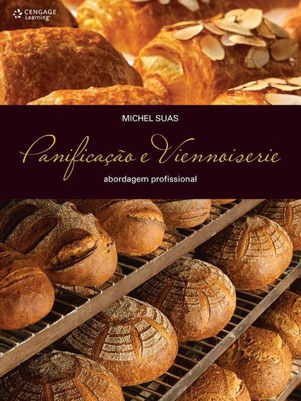 Panificacao E Viennoiserie - Abordagem Profissional