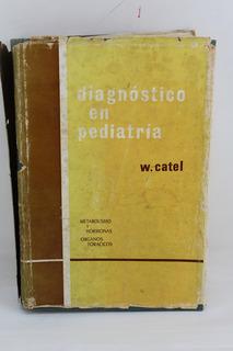 L415 W Catel -- Diagnostico En Pediatria - Metabolismo Y Hor