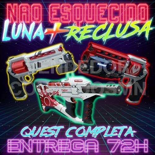 Não Esquecido + Uivo De Luna + Reclusa - Destiny Pc,ps4,xbox