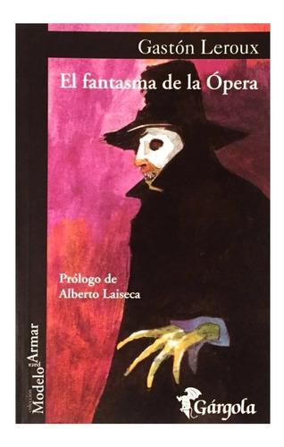 El Fantasma De La Ópera - Gastón Leroux - Editorial Gargola