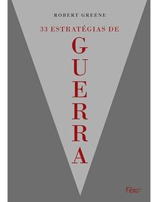 33 Estratégias De Guerra - Aprenda Com As Batalhas Da Hist