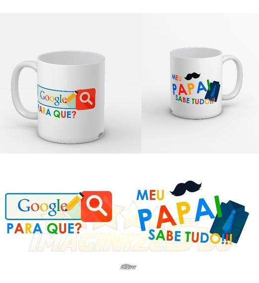 Caneca Personalizada Dia Dos Pais - Google Meu Pai Sabe Mais
