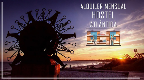 Alquiler Mensual Hostel Atlántida