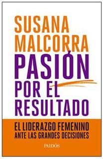 Pasion Por El Resultado - Susana Malcorra