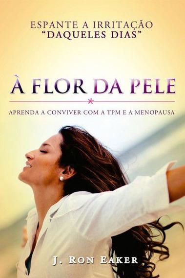 Livro Dr.j.ron Eaker - À Flor Da Pele