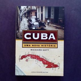 Richard Gott - Cuba, Uma Nova História