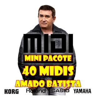 Mini Pacote 40 Midis Amado Batista - Para Teclados Musicais