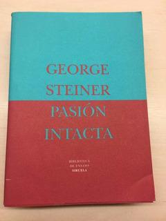Pasión Intacta De George Steiner