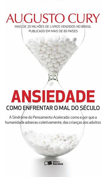 Livro Ansiedade: Como Enfrentar O Mal Do Século Augusto Cury
