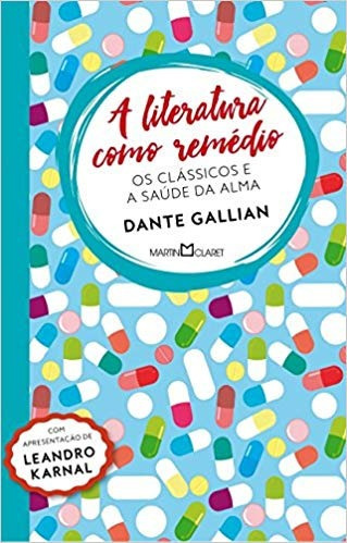 A Literatura Como Remedio - Os Classicos Dante Gallian