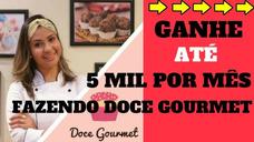 Curso Doce Gourmet Bônus Especial Aos 20 Primeiros Comprado