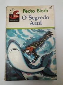 O Segredo Azul (estrela 1910 A Baleia Bacana) - Pedro Bloch