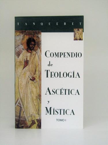 Libros Compendio De Teología Ascética Y Mística Tomo 1 Y 2