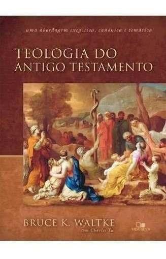 Teologia Do Antigo Testamento Livro Bruce Waltke Vida Nova