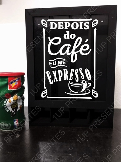 Quadro Porta Cápsulas - Depois Do Café Eu Me Expresso Coffee