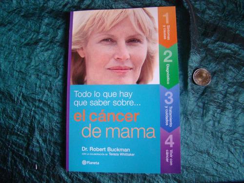 Cancer De Mama Todo Lo Que Hay Que Saber. Nuevo. R Buckman
