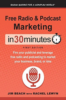 Book : Free Radio & Podcast Marketing In 30 Minutes Fire...
