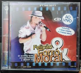 Cd Felipão E Forró Moral - Ao Vivo - Cd Nunca Usado!