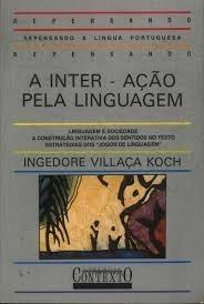 A Inter-ação Pela Linguagem Ingedore Villaça K