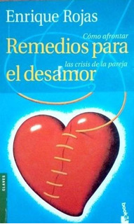 Remedios Para El Desamor - Enrique Rojas - Booket