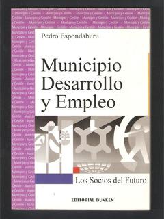 L4439. Municipio, Desarrollo Y Empleo. Pedro Espondaburu