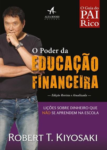 Poder Da Educacao Financeira, O - Licoes Sobre Dinheiro Qu