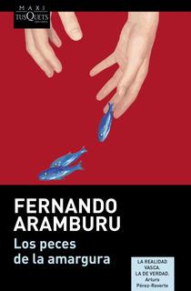 Los Peces De La Amargura De Fernando Aramburu - Tusquets