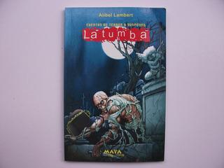 La Tumba - Cuentos Terror Y Suspenso - Alibel Lambert - Maya