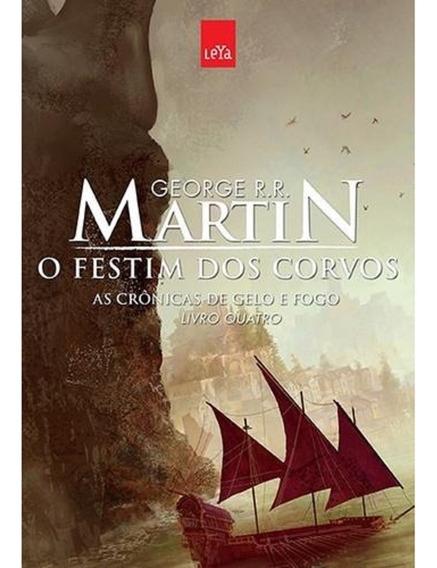 As Cronicas De Gelo E Fogo Livro 4 - O Festim Dos Corvos