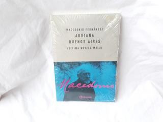 Adriana Buenos Aires Ultima Novela Mala Macedonio Fernandez