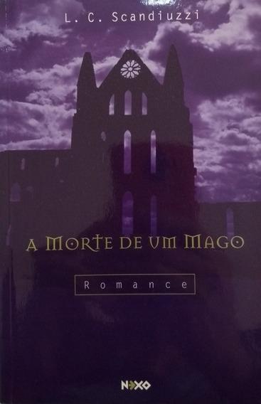 Livro A Morte De Um Mago Romance Cristão - L.c. Scandiuzzi