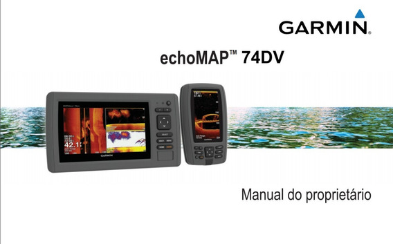 Manual Em Português Do Gps Garmin Echomap 74dv
