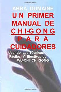Libro : Un Primer Manual Chi-gong Para Cuidadores: Usando...