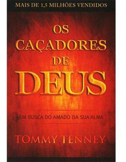 Os Caçadores De Deus - Tommy Tenney