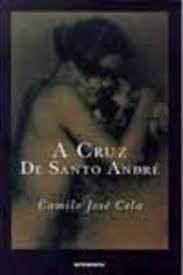 A Cruz De Santo Andre Camilo Jose Cela
