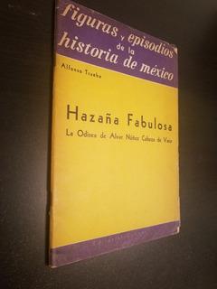 Hazaña Fabulosa La Odisea De Alvar Nuñez - Alfonso Trueba