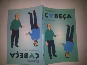 Livro De Ponta Cabeça Dilo Guasque Roberto Carvalho 1ª Ediç