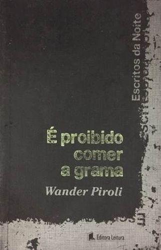 Livro É Proibido Comer A Grama Wander Piroli