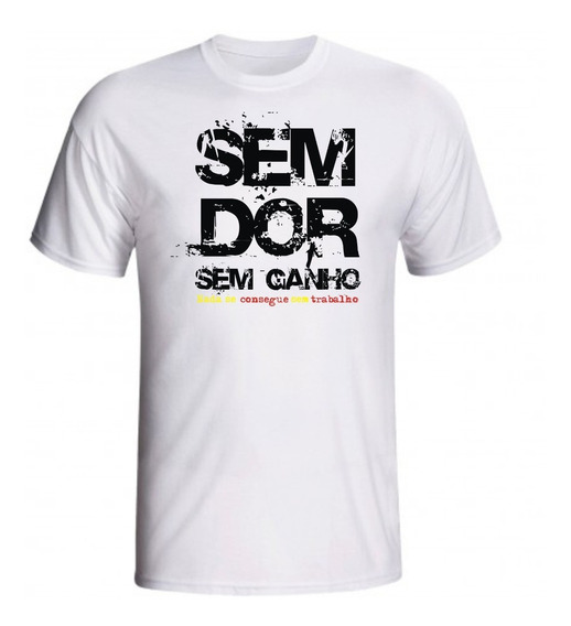 Camiseta Sem Dor Sem Ganho Para Academia Masculina