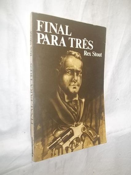 Livro - Final Para Três - Rex Stout - Literatura Estrangeira