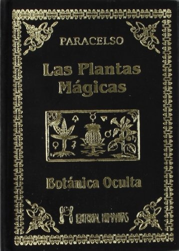 Las Plantas Mágicas. Botánica Oculta Paracelso